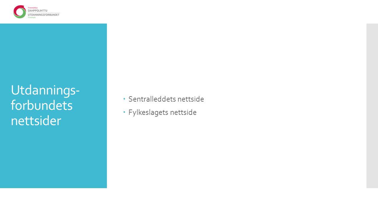 Utdannings- forbundets nettsider  Sentralleddets nettside  Fylkeslagets nettside