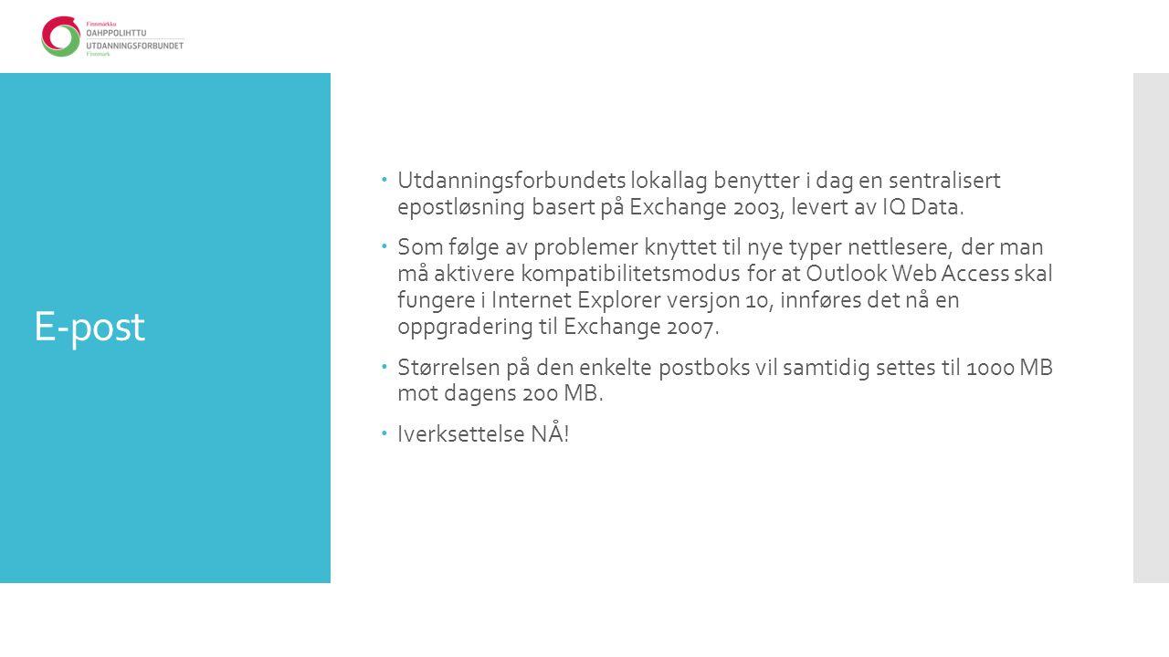 E-post  Utdanningsforbundets lokallag benytter i dag en sentralisert epostløsning basert på Exchange 2003, levert av IQ Data.