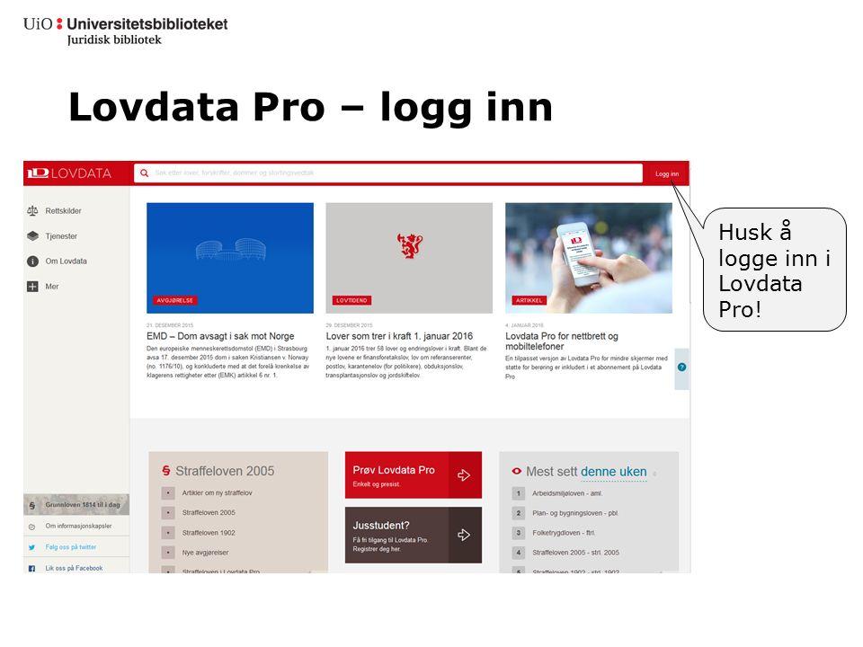 Lovdata Pro – logg inn Husk å logge inn i Lovdata Pro!