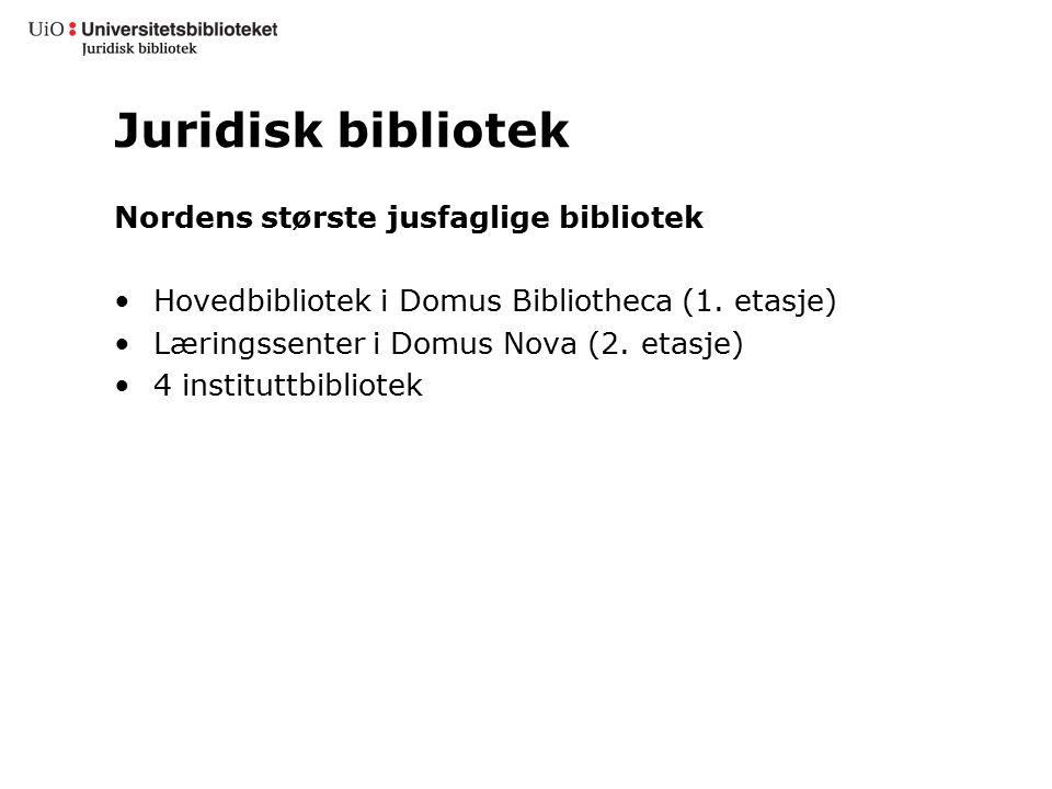 Juridisk bibliotek Nordens største jusfaglige bibliotek Hovedbibliotek i Domus Bibliotheca (1. etasje) Læringssenter i Domus Nova (2. etasje) 4 instit
