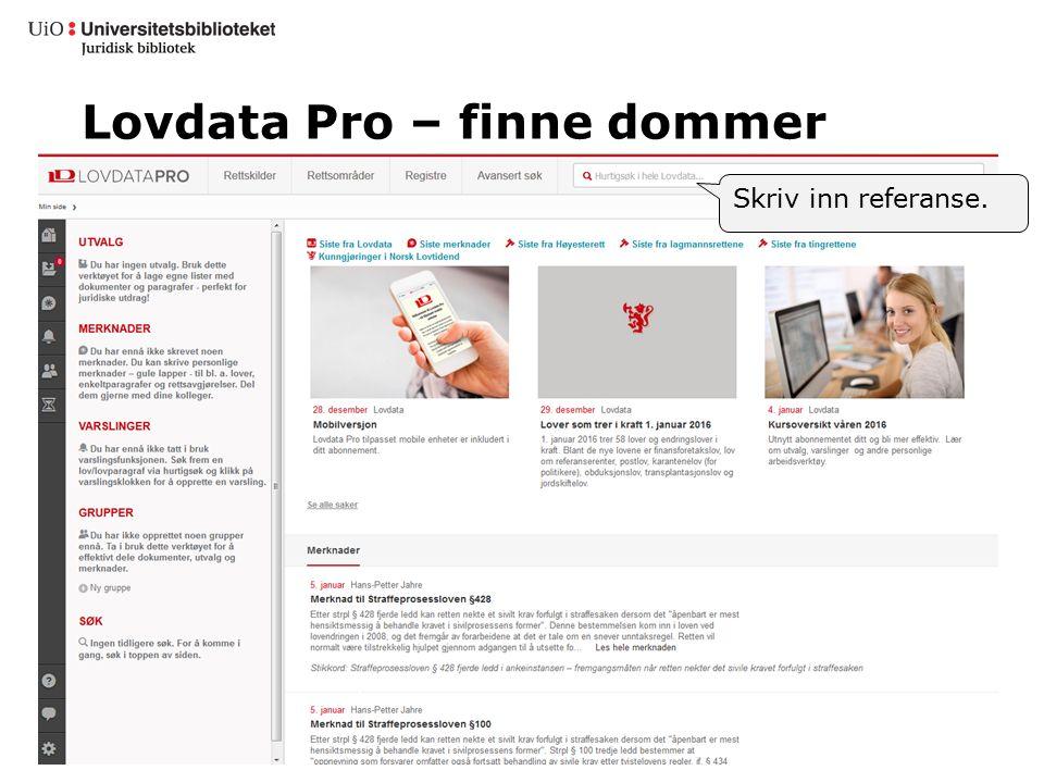 Lovdata Pro – finne dommer Skriv inn referanse.