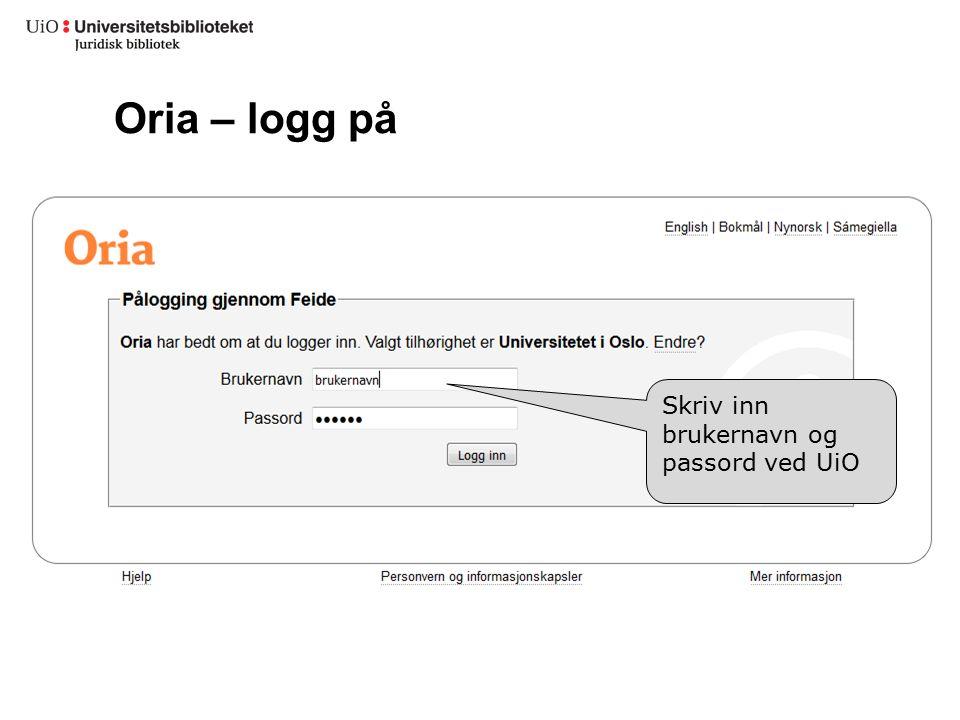Oria – logg på Skriv inn brukernavn og passord ved UiO