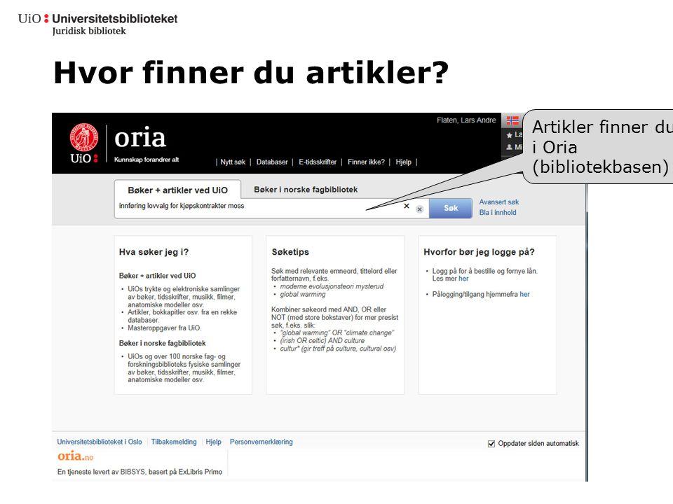 Hvor finner du artikler? Artikler finner du i Oria (bibliotekbasen)
