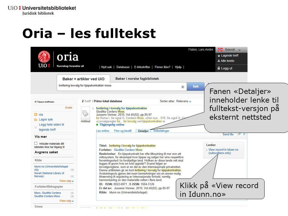 Oria – les fulltekst Klikk på «View record in Idunn.no» Fanen «Detaljer» inneholder lenke til fulltekst-versjon på eksternt nettsted
