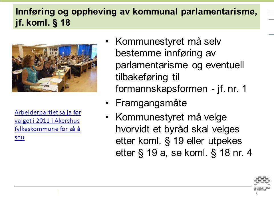 3 Innføring og oppheving av kommunal parlamentarisme, jf. koml. § 18 Kommunestyret må selv bestemme innføring av parlamentarisme og eventuell tilbakef