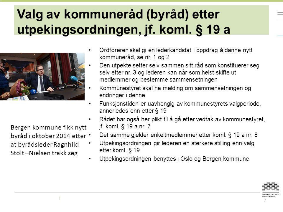 7 Valg av kommuneråd (byråd) etter utpekingsordningen, jf.
