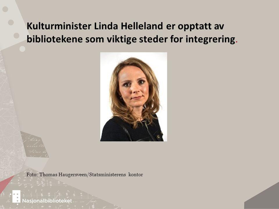 Kulturminister Linda Helleland er opptatt av bibliotekene som viktige steder for integrering.