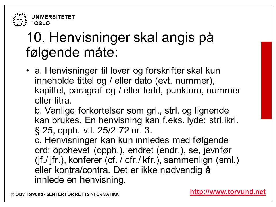 © Olav Torvund - SENTER FOR RETTSINFORMATIKK UNIVERSITETET I OSLO http://www.torvund.net 10.