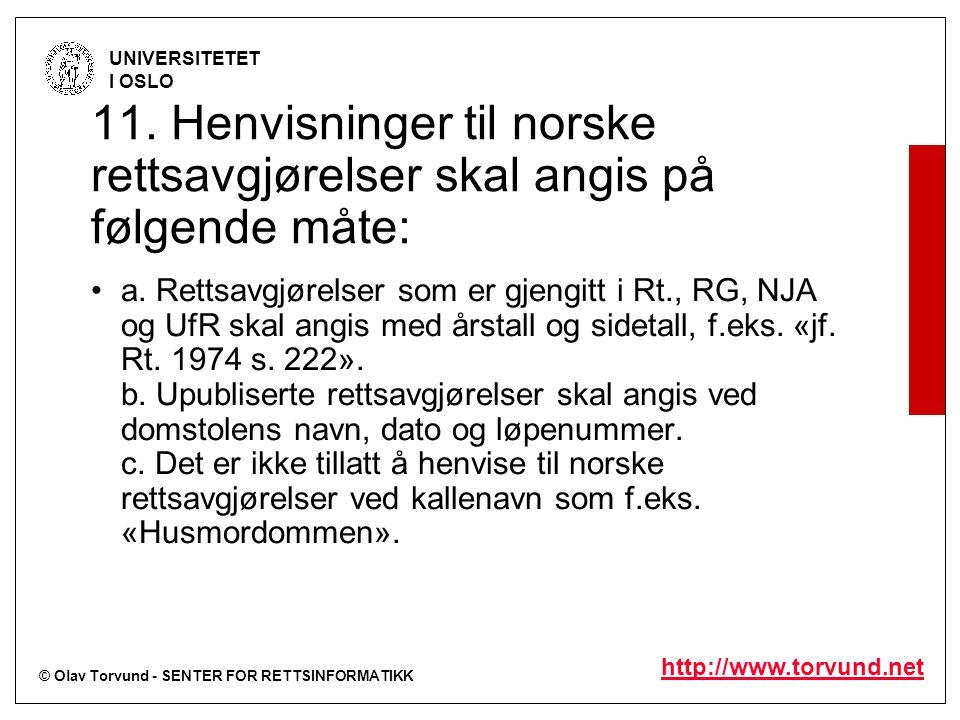 © Olav Torvund - SENTER FOR RETTSINFORMATIKK UNIVERSITETET I OSLO http://www.torvund.net 11.