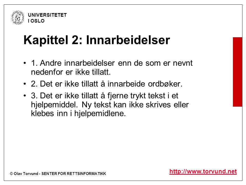 © Olav Torvund - SENTER FOR RETTSINFORMATIKK UNIVERSITETET I OSLO http://www.torvund.net Kapittel 2: Innarbeidelser 1.