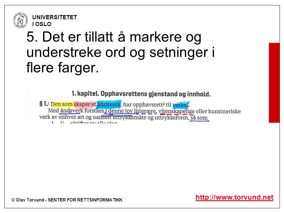 © Olav Torvund - SENTER FOR RETTSINFORMATIKK UNIVERSITETET I OSLO http://www.torvund.net 5.