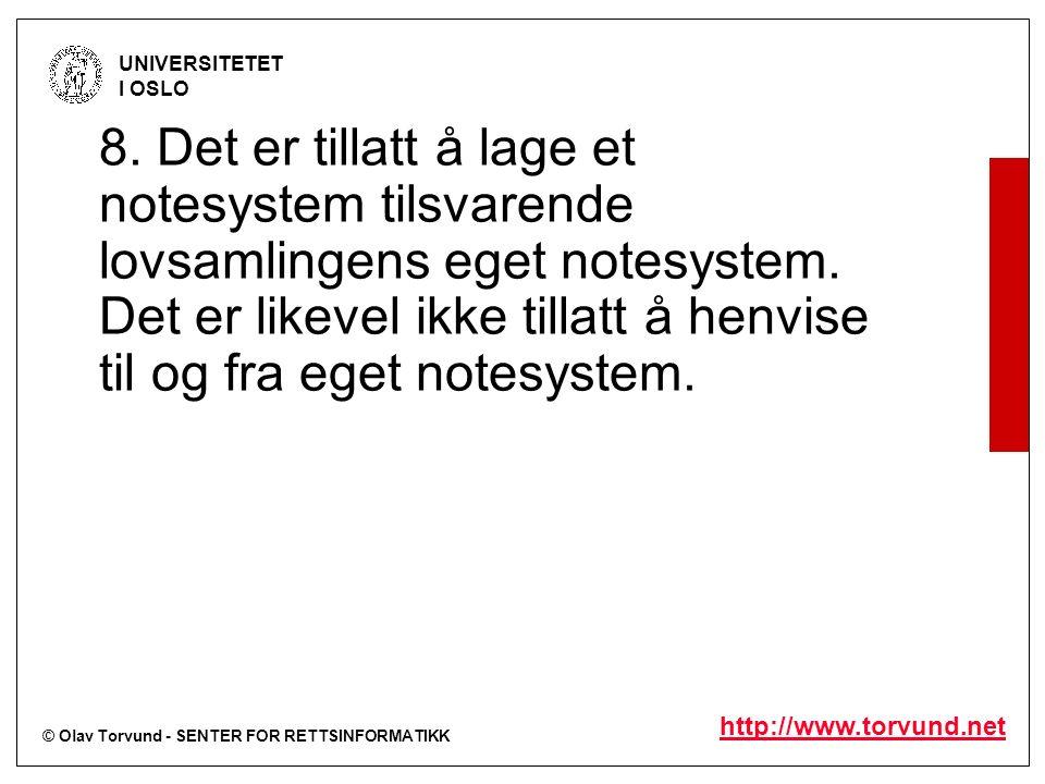 © Olav Torvund - SENTER FOR RETTSINFORMATIKK UNIVERSITETET I OSLO http://www.torvund.net 8.