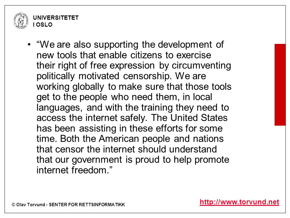 © Olav Torvund - SENTER FOR RETTSINFORMATIKK UNIVERSITETET I OSLO   We are also supporting the development of new tools that enable citizens to exercise their right of free expression by circumventing politically motivated censorship.