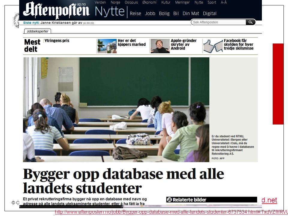 © Olav Torvund - SENTER FOR RETTSINFORMATIKK UNIVERSITETET I OSLO http://www.torvund.net http://www.aftenposten.no/jobb/Bygger-opp-database-med-alle-landets-studenter-6737534.html#.TxdVZflfRVU