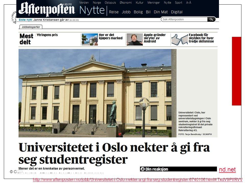 © Olav Torvund - SENTER FOR RETTSINFORMATIKK UNIVERSITETET I OSLO http://www.torvund.net http://www.aftenposten.no/jobb/Universitetet-i-Oslo-nekter-a-gi-fra-seg-studentregister-6740106.html#.TxdV9PlfRVV