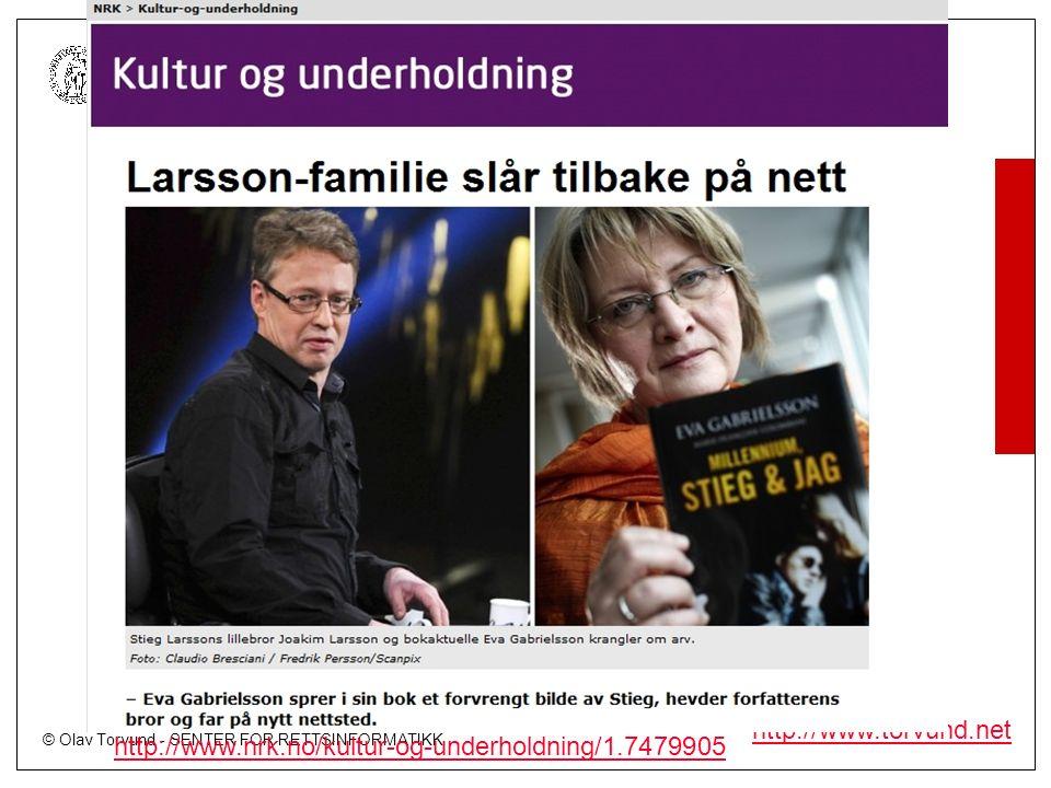 © Olav Torvund - SENTER FOR RETTSINFORMATIKK UNIVERSITETET I OSLO http://www.torvund.net http://www.nrk.no/kultur-og-underholdning/1.7479905