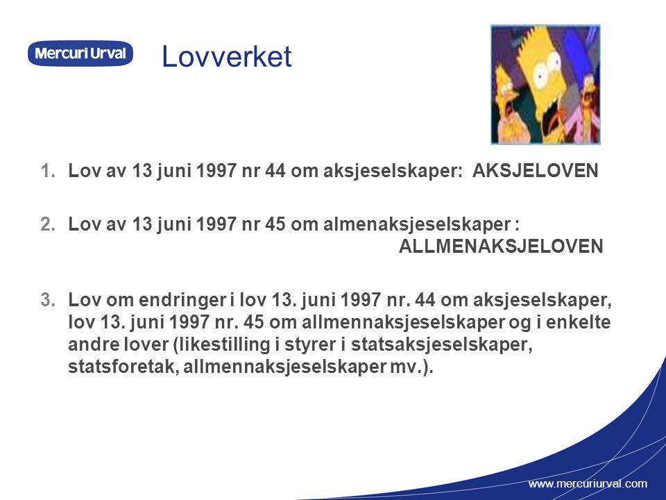 www.mercuriurval.com Lovverket 1. Lov av 13 juni 1997 nr 44 om aksjeselskaper: AKSJELOVEN 2. Lov av 13 juni 1997 nr 45 om almenaksjeselskaper : ALLMEN