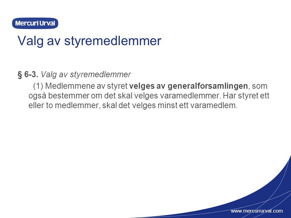 www.mercuriurval.com Valg av styremedlemmer § 6-3.
