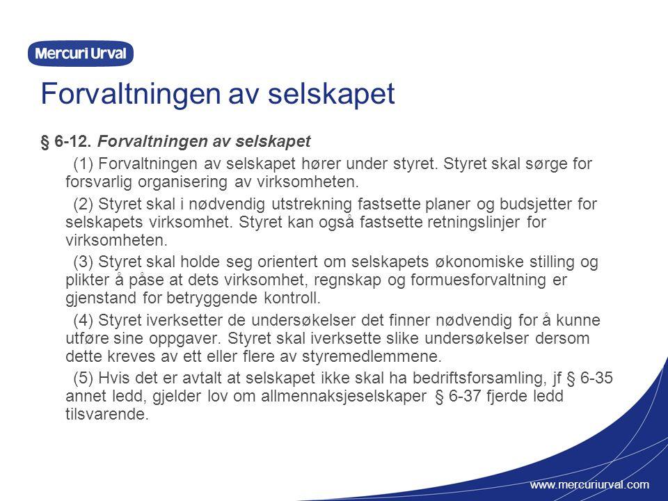 www.mercuriurval.com Forvaltningen av selskapet § 6-12.