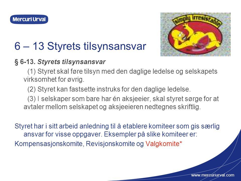 www.mercuriurval.com 6 – 13 Styrets tilsynsansvar § 6-13.