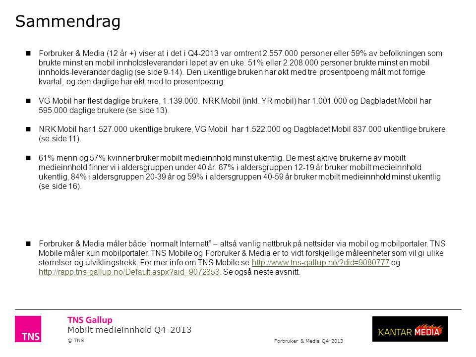 Mobilt medieinnhold Q4-2013 © TNS Forbruker & Media Q4-2013 2 Metode