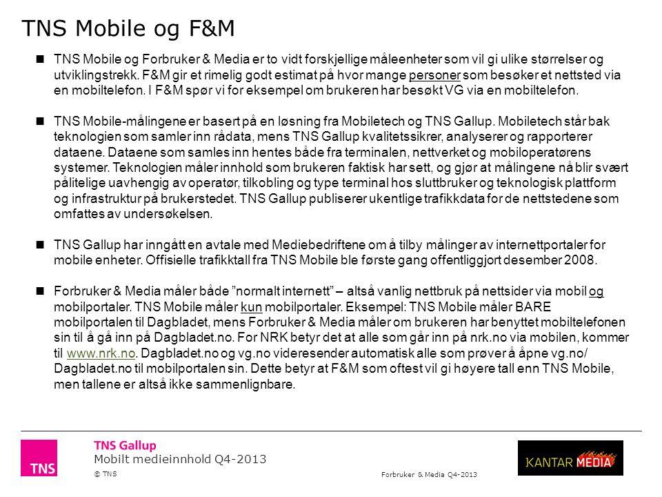 Mobilt medieinnhold Q4-2013 © TNS Forbruker & Media Q4-2013 3 Utvikling - mobilt medieinnhold