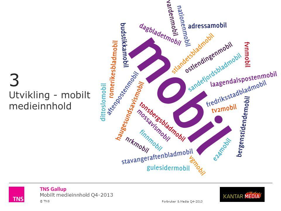 Mobilt medieinnhold Q4-2013 © TNS Forbruker & Media Q4-2013 6 Mobiltrafikk