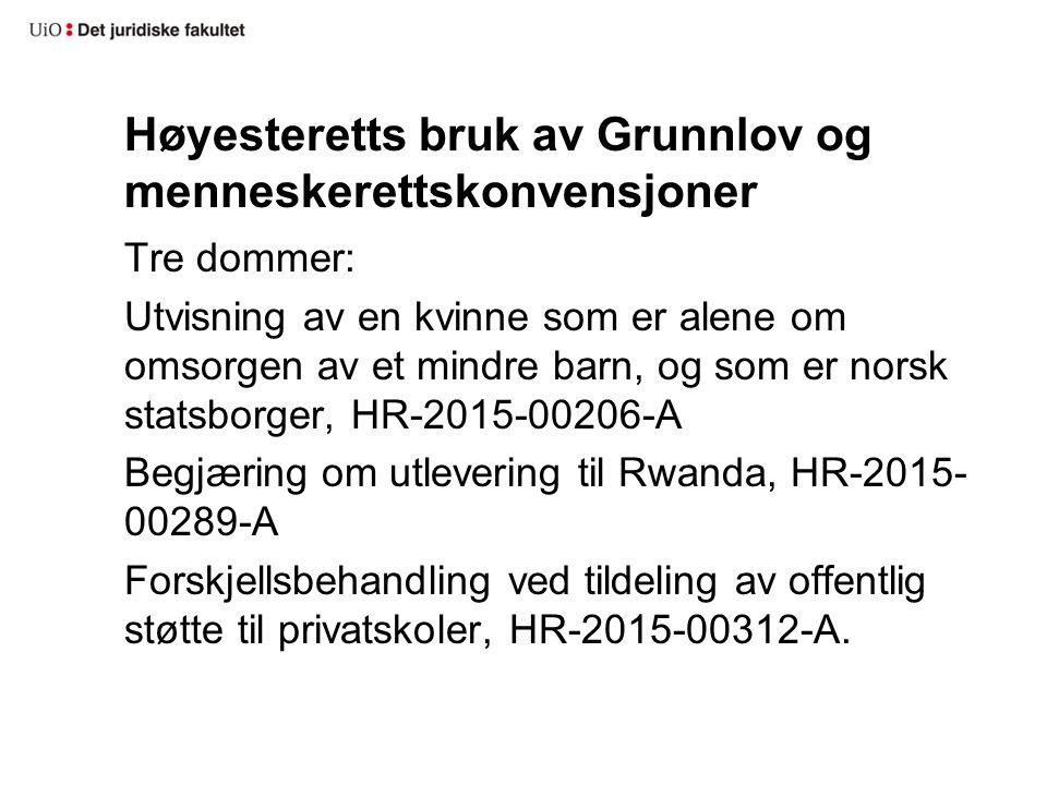 Høyesteretts bruk av Grunnlov og menneskerettskonvensjoner Tre dommer: Utvisning av en kvinne som er alene om omsorgen av et mindre barn, og som er no