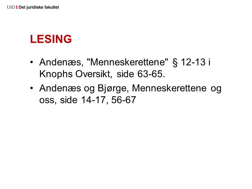 LESING Andenæs, Menneskerettene § 12-13 i Knophs Oversikt, side 63-65.