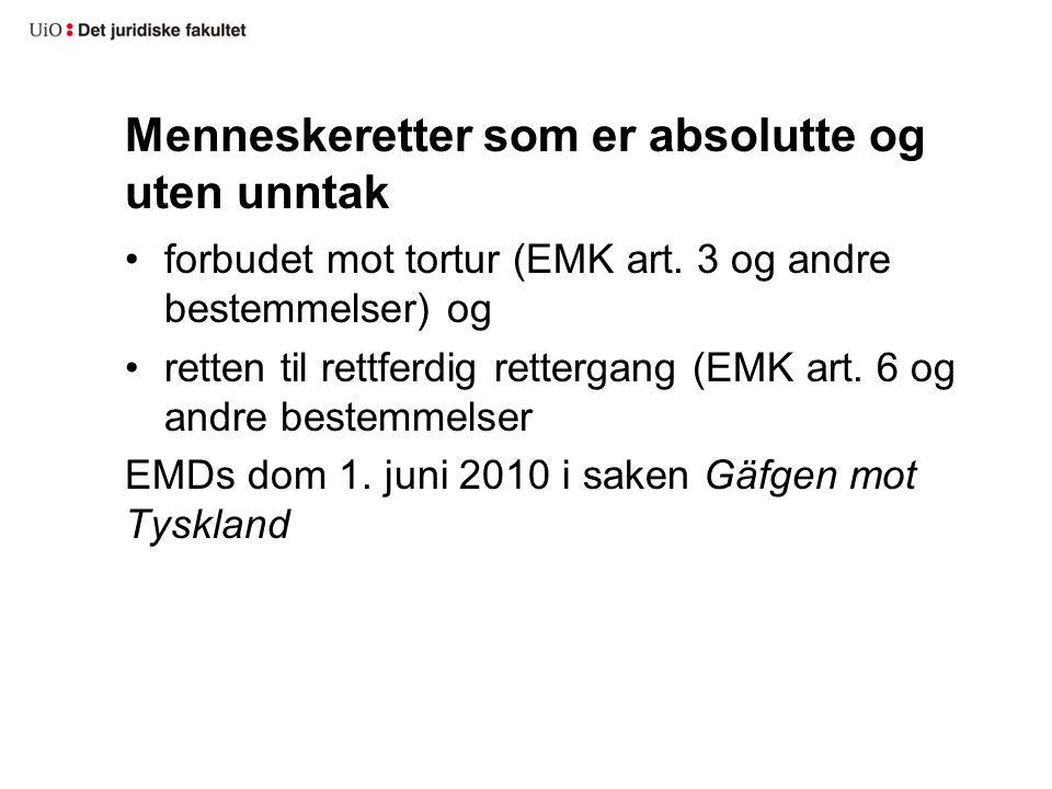 Menneskeretter som er absolutte og uten unntak forbudet mot tortur (EMK art.
