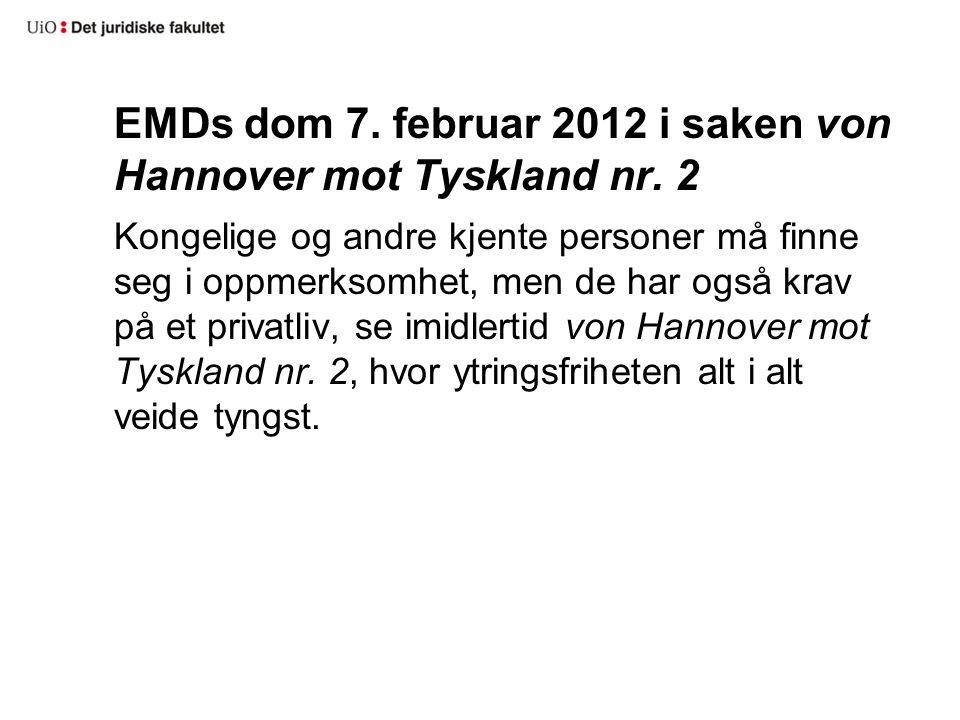 EMDs dom 7. februar 2012 i saken von Hannover mot Tyskland nr. 2 Kongelige og andre kjente personer må finne seg i oppmerksomhet, men de har også krav