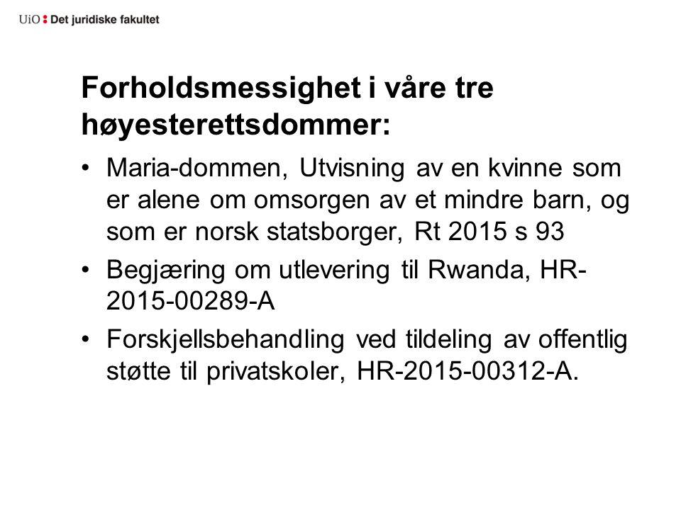 Forholdsmessighet i våre tre høyesterettsdommer: Maria-dommen, Utvisning av en kvinne som er alene om omsorgen av et mindre barn, og som er norsk stat