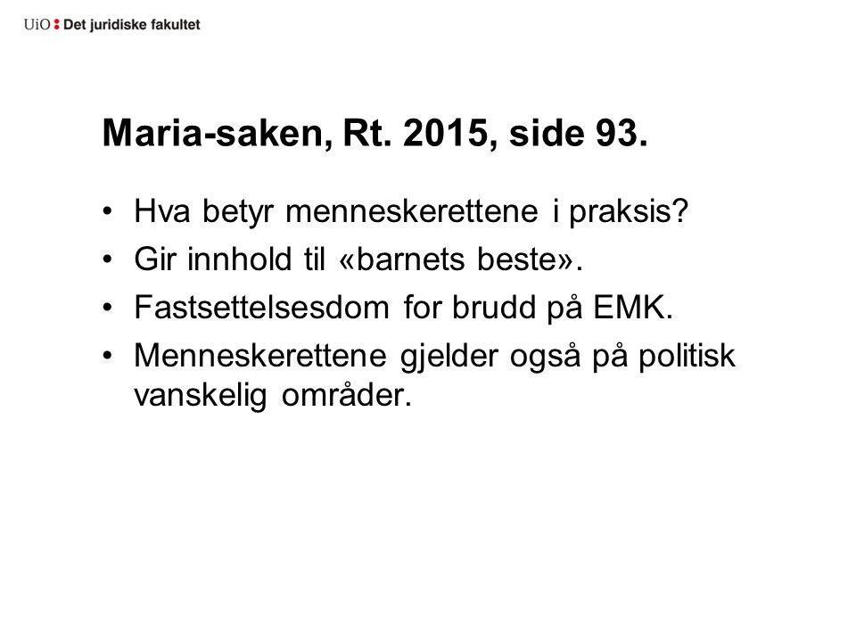 Seks saker etter Maria-saken, Rt.2015 side 93.