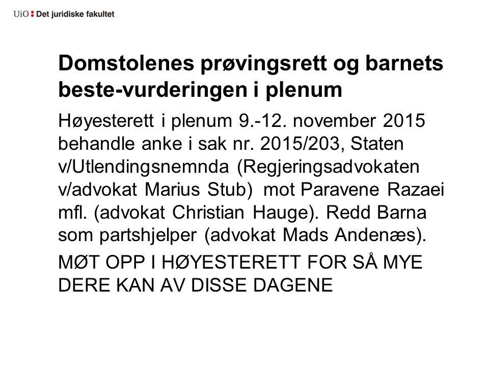 Domstolenes prøvingsrett og barnets beste-vurderingen i plenum Høyesterett i plenum 9.-12. november 2015 behandle anke i sak nr. 2015/203, Staten v/Ut