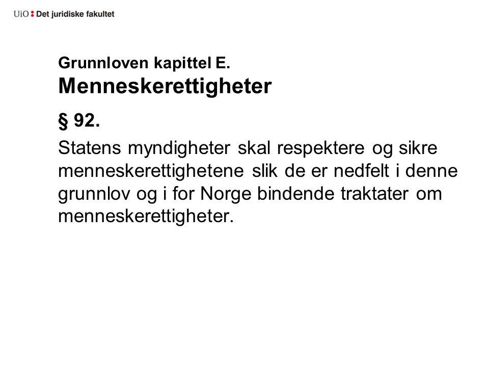 Grunnloven kapittel E. Menneskerettigheter § 92.
