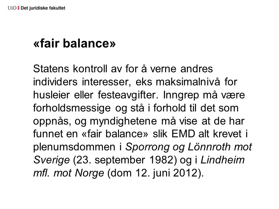«fair balance» Statens kontroll av for å verne andres individers interesser, eks maksimalnivå for husleier eller festeavgifter.
