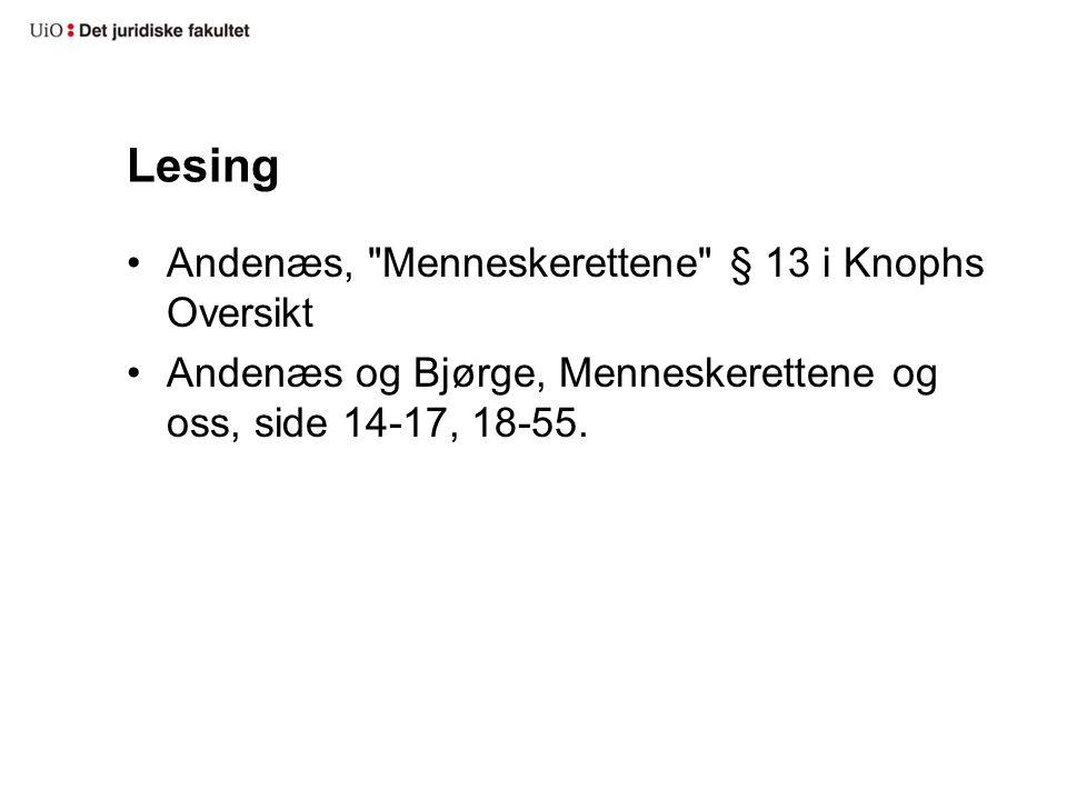 Lesing Andenæs, Menneskerettene § 13 i Knophs Oversikt Andenæs og Bjørge, Menneskerettene og oss, side 14-17, 18-55.