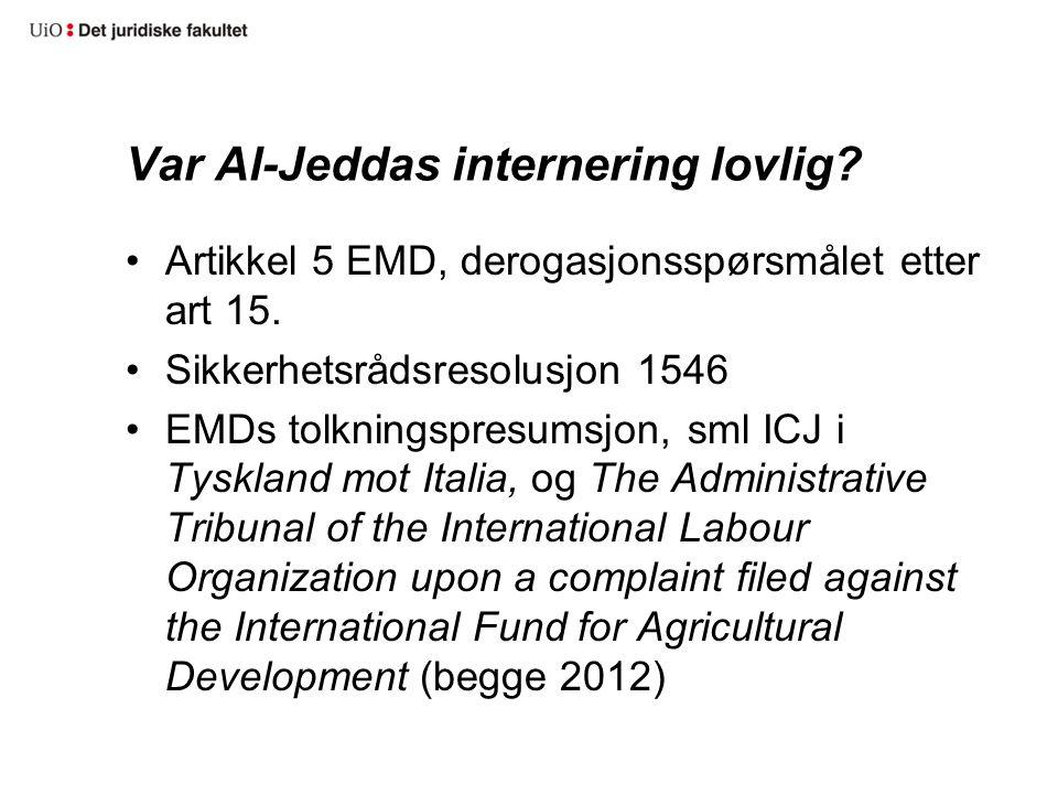 Var Al-Jeddas internering lovlig. Artikkel 5 EMD, derogasjonsspørsmålet etter art 15.