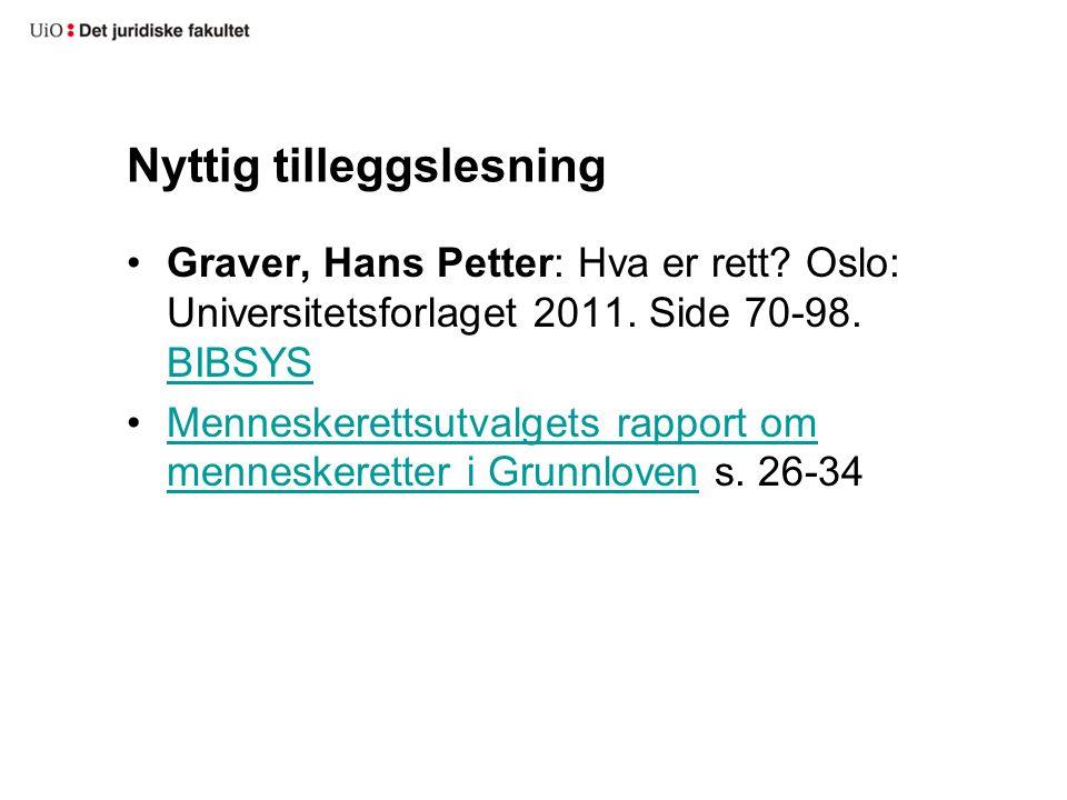 Nyttig tilleggslesning Graver, Hans Petter: Hva er rett? Oslo: Universitetsforlaget 2011. Side 70-98. BIBSYS BIBSYS Menneskerettsutvalgets rapport om