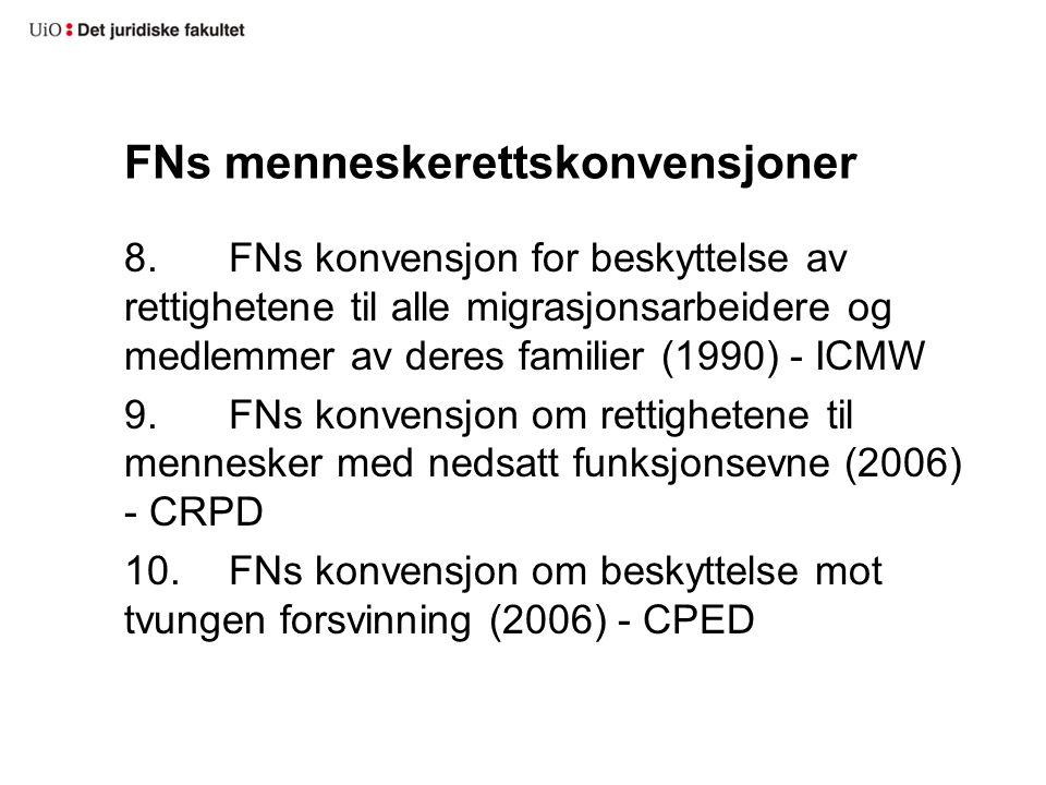 FNs menneskerettskonvensjoner 8.FNs konvensjon for beskyttelse av rettighetene til alle migrasjonsarbeidere og medlemmer av deres familier (1990) - IC