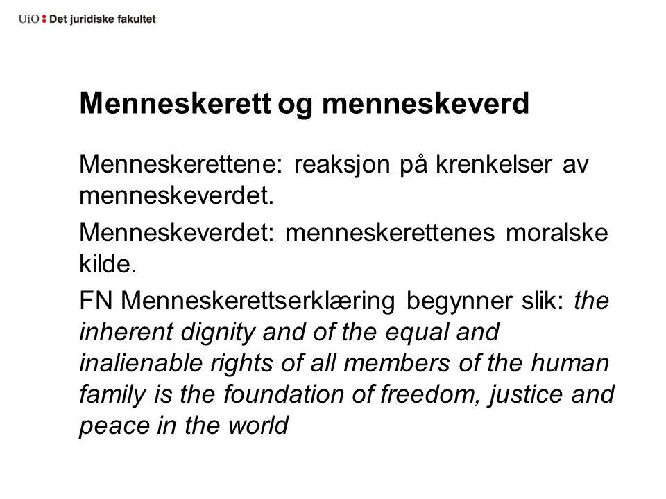 Menneskerett og menneskeverd Menneskerettene skal gjennomføre moralske kjerneverdier.