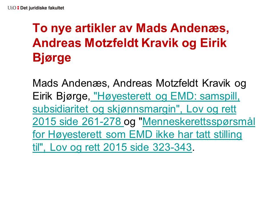 To nye artikler av Mads Andenæs, Andreas Motzfeldt Kravik og Eirik Bjørge Mads Andenæs, Andreas Motzfeldt Kravik og Eirik Bjørge,
