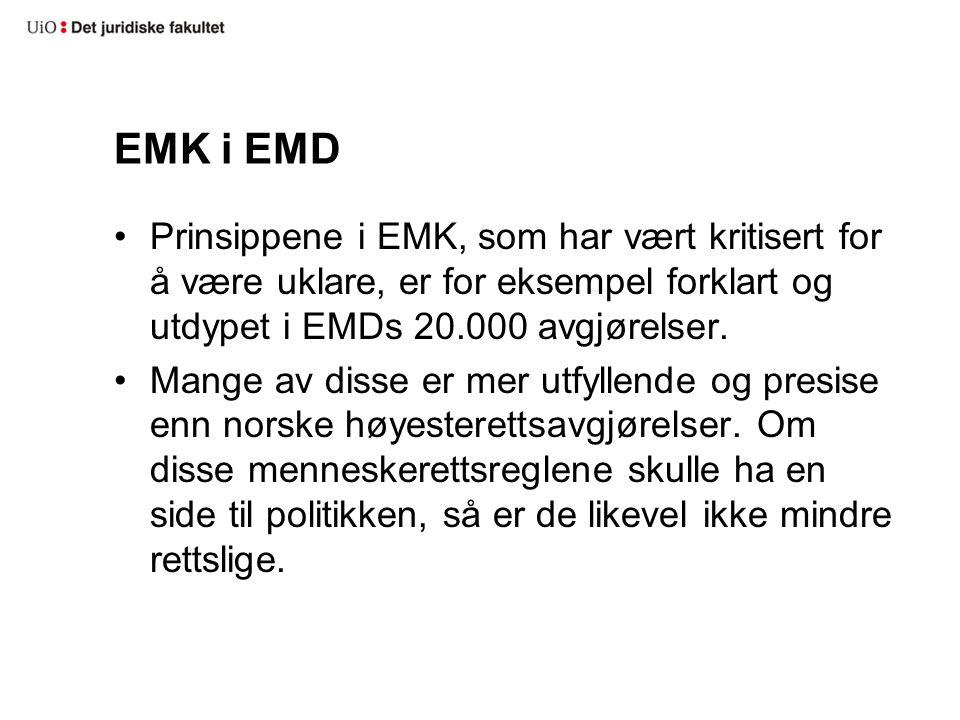 EMK i EMD Prinsippene i EMK, som har vært kritisert for å være uklare, er for eksempel forklart og utdypet i EMDs 20.000 avgjørelser. Mange av disse e