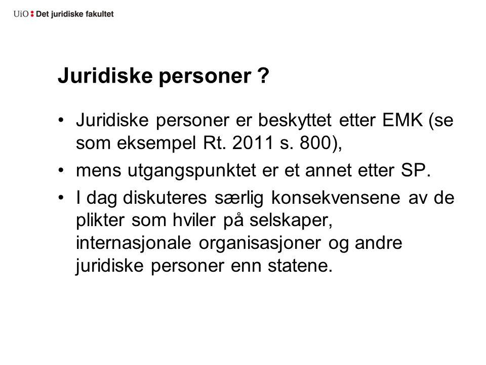Juridiske personer . Juridiske personer er beskyttet etter EMK (se som eksempel Rt.