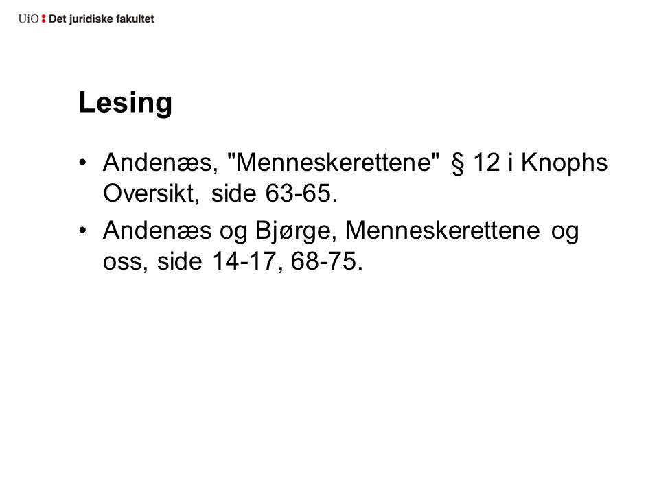 Lesing Andenæs, Menneskerettene § 12 i Knophs Oversikt, side 63-65.