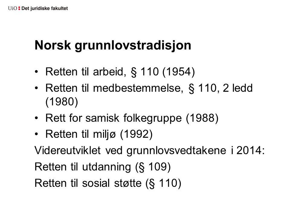 Norsk grunnlovstradisjon Retten til arbeid, § 110 (1954) Retten til medbestemmelse, § 110, 2 ledd (1980) Rett for samisk folkegruppe (1988) Retten til