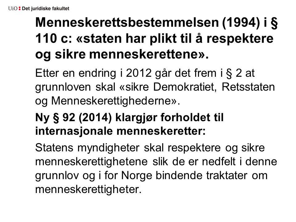 Menneskerettsbestemmelsen (1994) i § 110 c: «staten har plikt til å respektere og sikre menneskerettene».