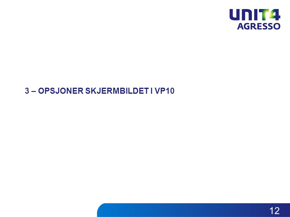 3 – OPSJONER SKJERMBILDET I VP10 12