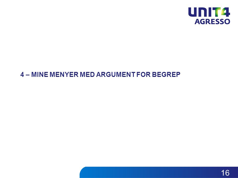 4 – MINE MENYER MED ARGUMENT FOR BEGREP 16