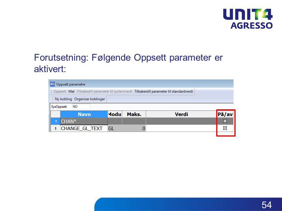 Forutsetning: Følgende Oppsett parameter er aktivert: 54